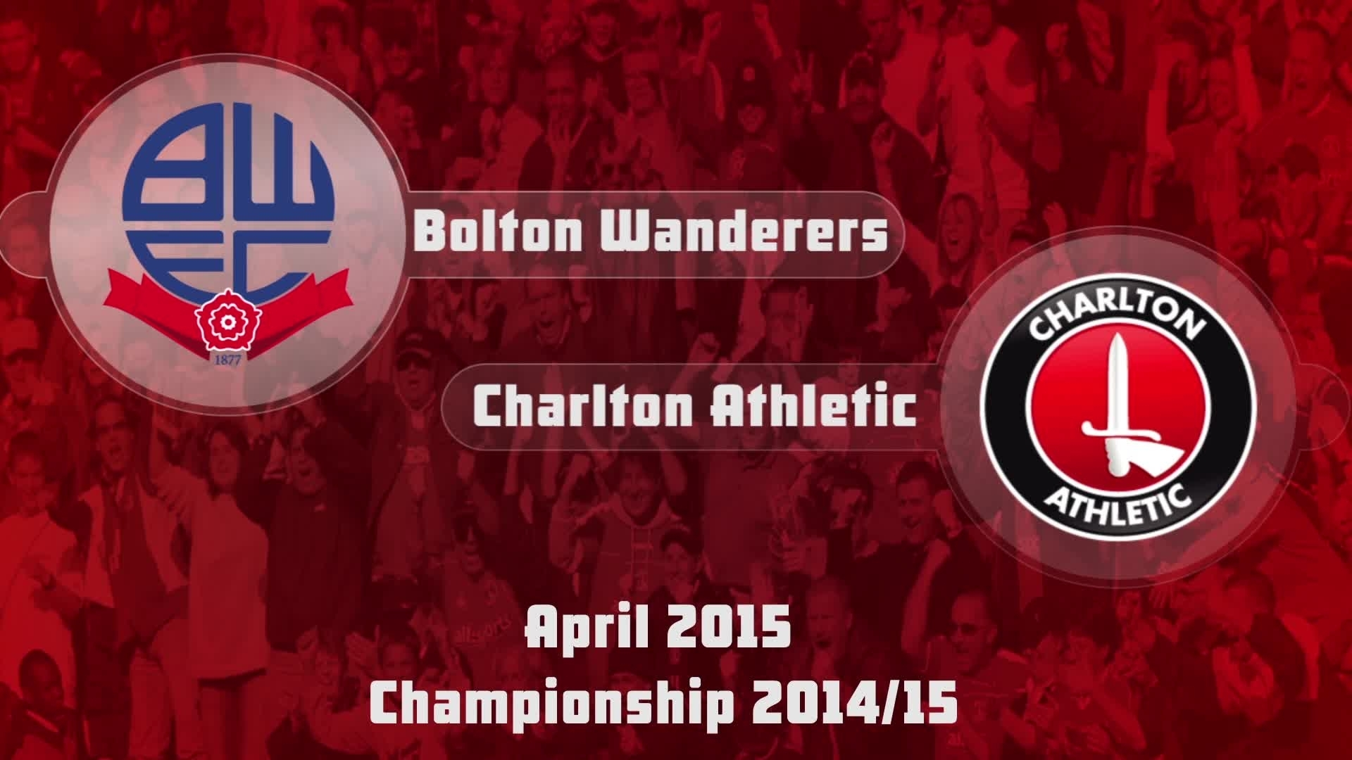46 HIGHLIGHTS | Bolton 1 Charlton 1 (April 2015)