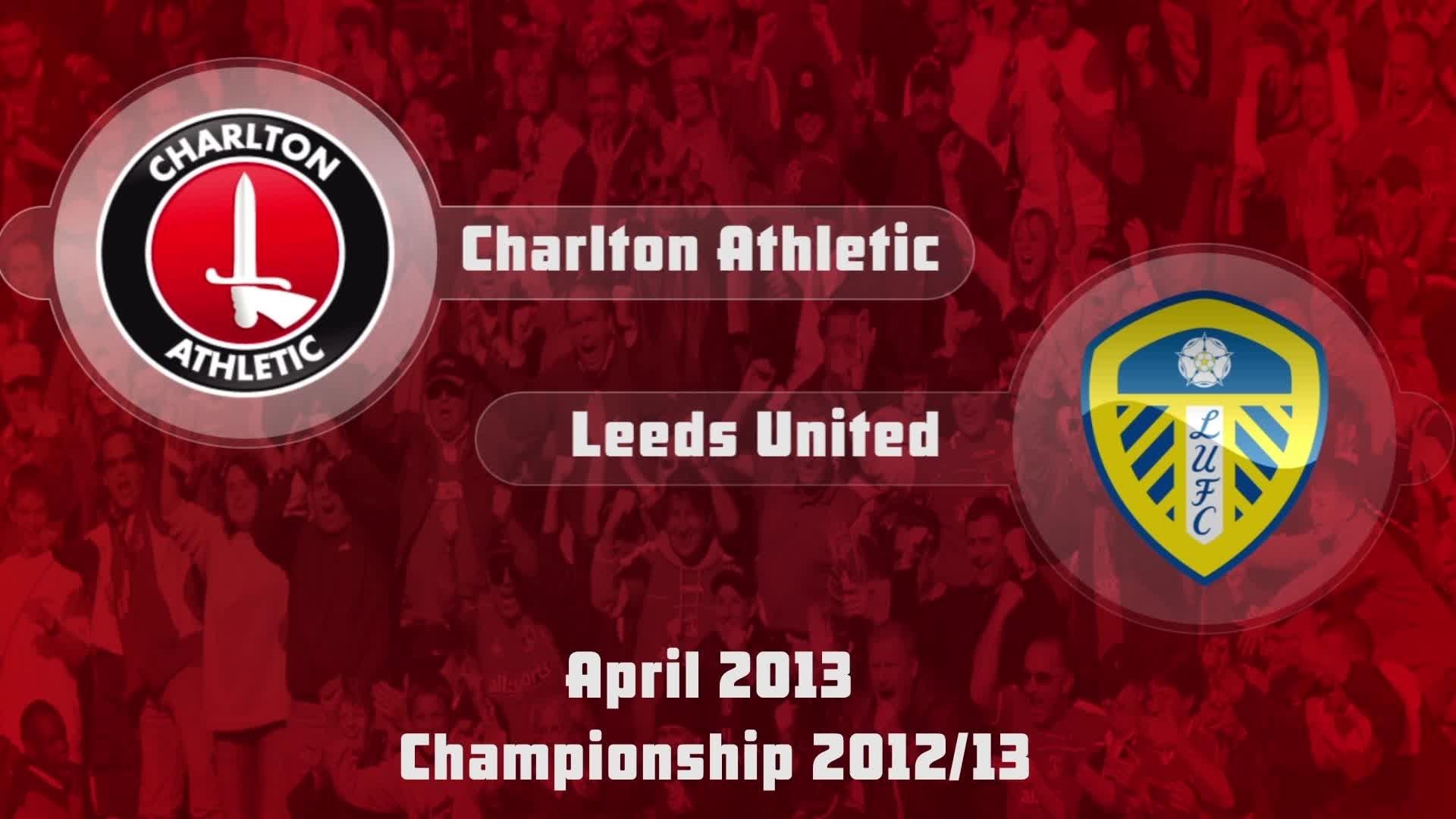 43 HIGHLIGHTS   Charlton 2 Leeds 1 (April 2013)