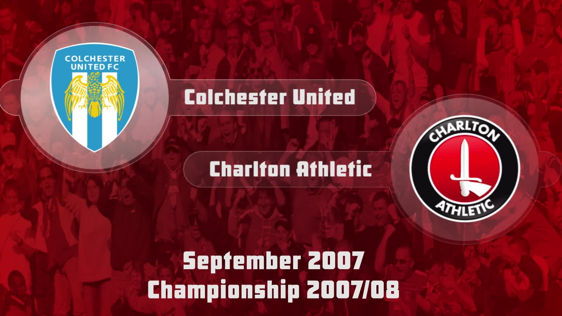 07 HIGHLIGHTS | Colchester 2 Charlton 2 (Sept 2007)