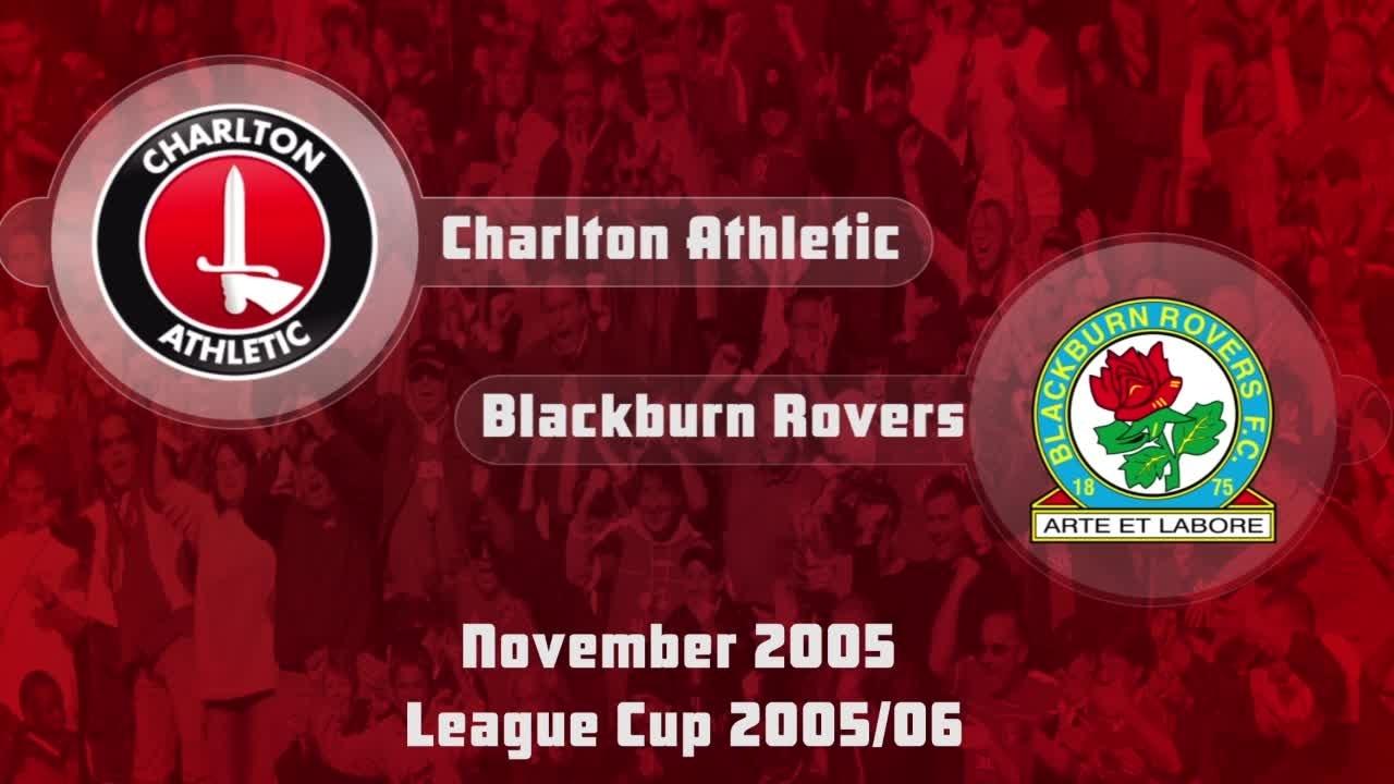 16 HIGHLIGHTS | Charlton 2 Blackburn 3 (League Cup Nov 2005)