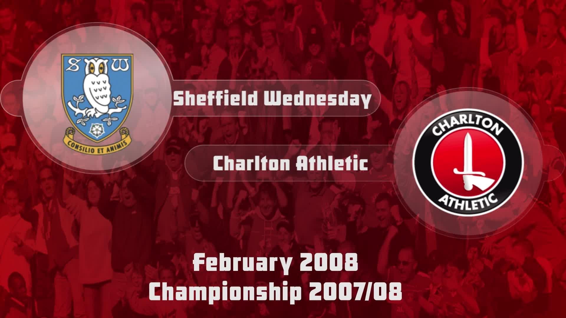 37 HIGHLIGHTS | Sheffield Wednesday 0 Charlton 0 (Feb 2008)