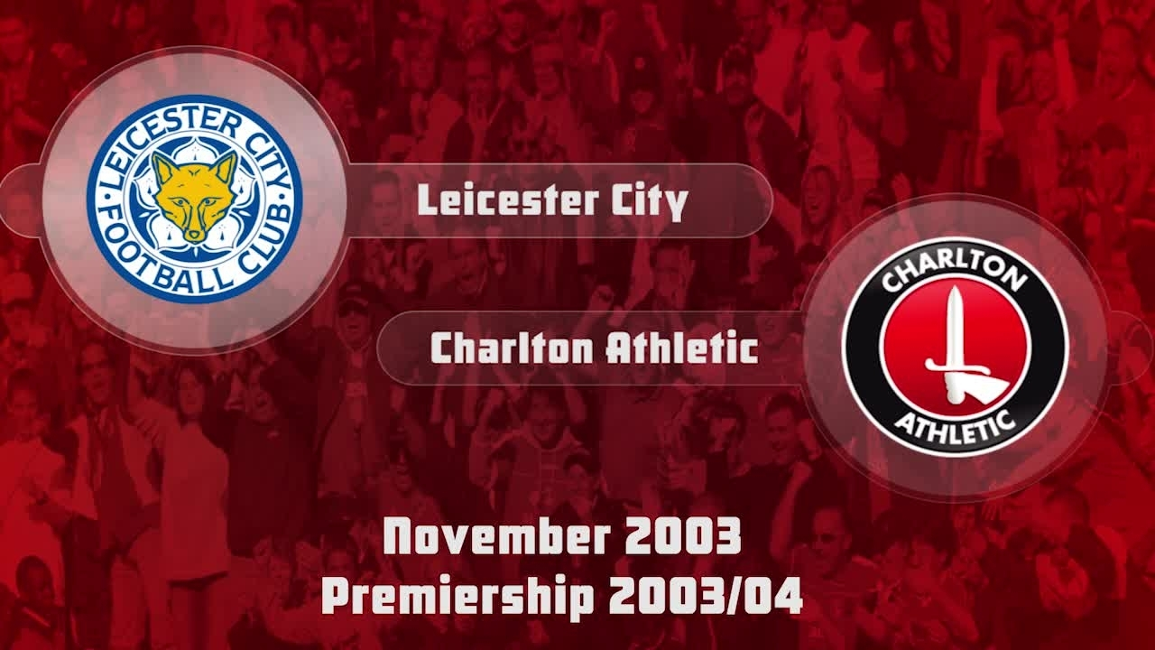 15 HIGHLIGHTS | Leicester City 1 Charlton 1 (Nov 2003)