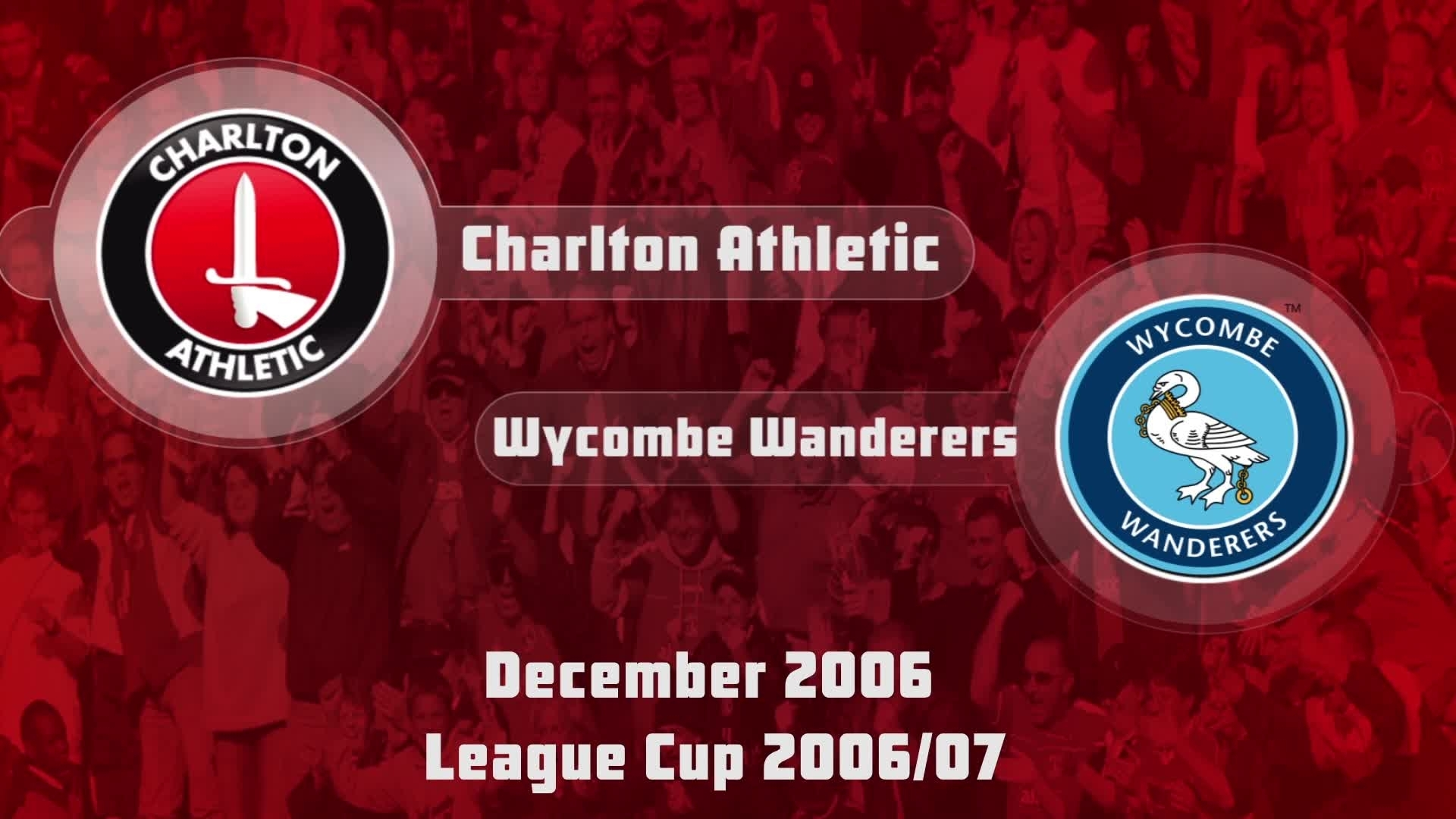 22 HIGHLIGHTS | Charlton 0 Wycombe 1 (League Cup Dec 2006)