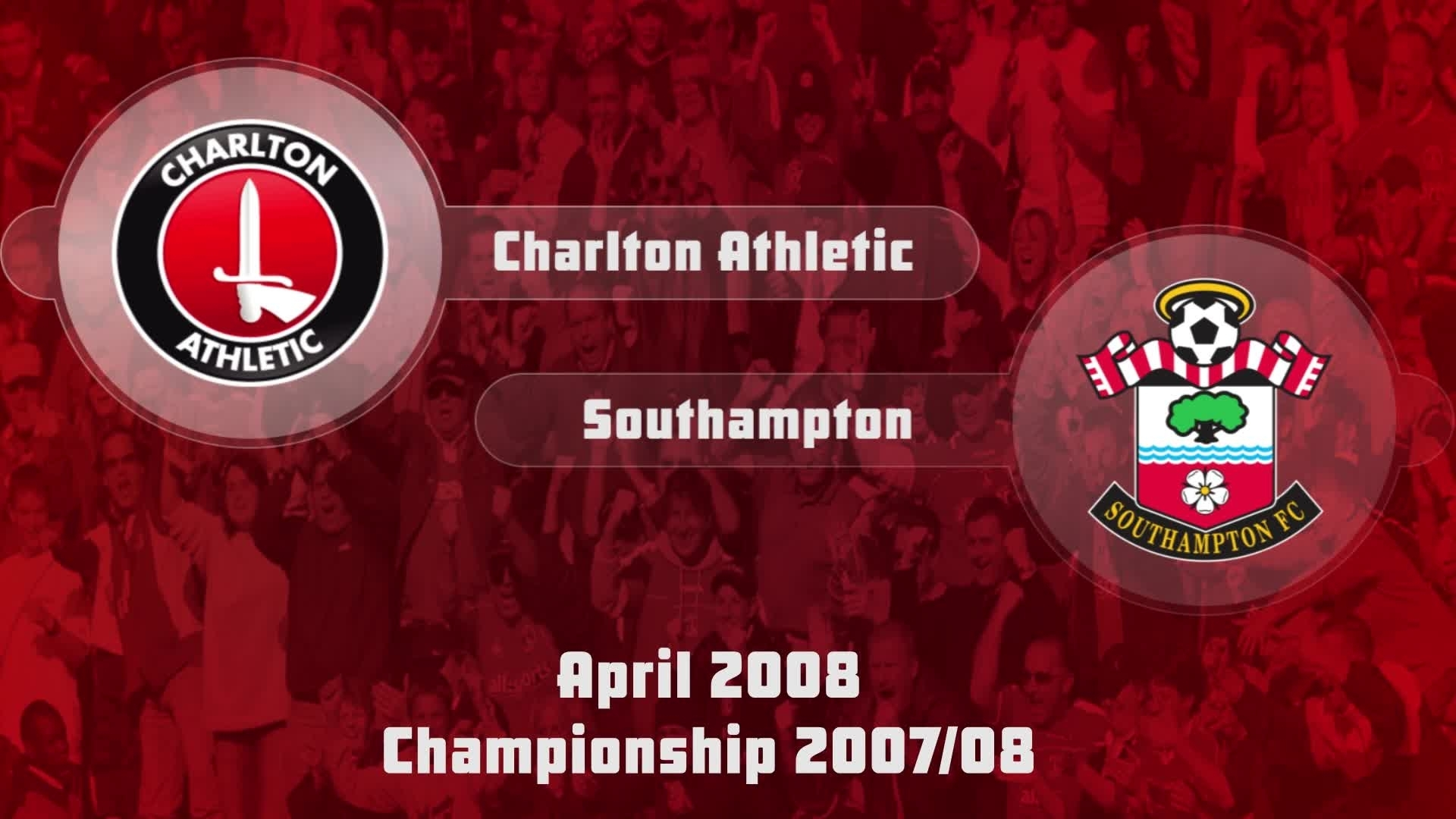48 HIGHLIGHTS | Charlton 1 Southampton 1 (April 2008)