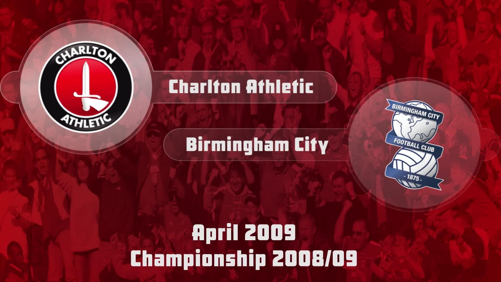 45 HIGHLIGHTS | Charlton 0 Birmingham 0 (April 2009)