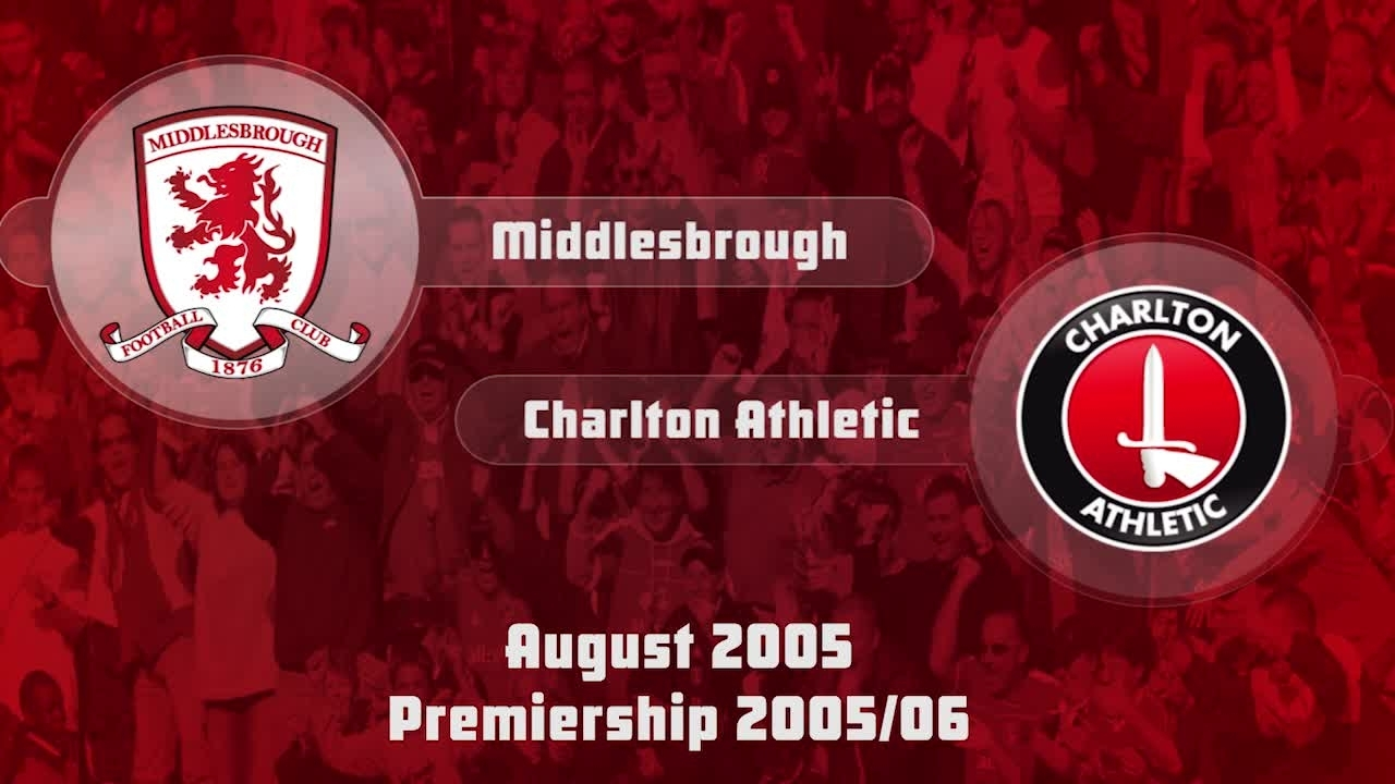 03 HIGHLIGHTS | Middlesbrough 0 Charlton 3 (Aug 2005)