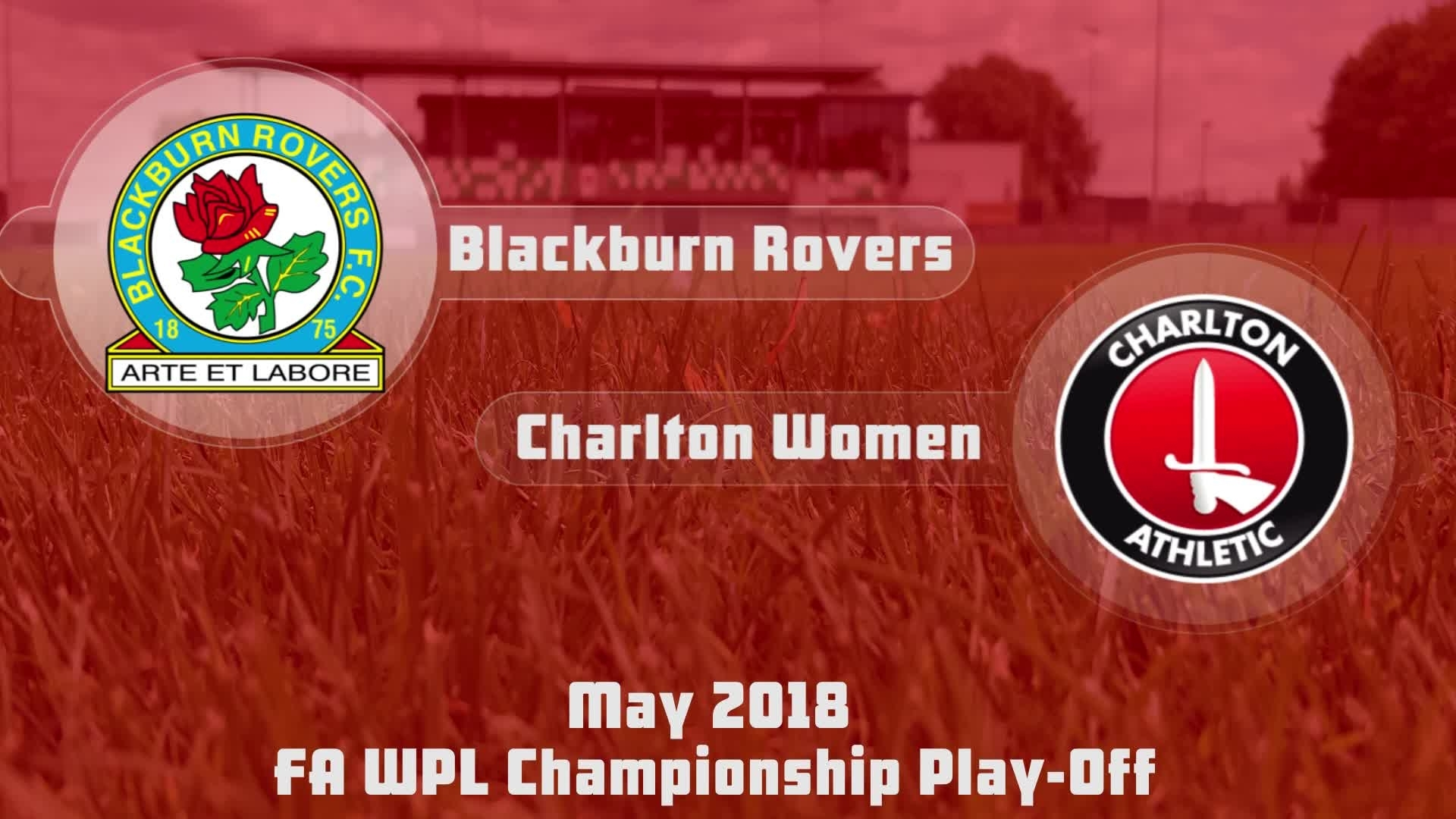 WOMEN'S HIGHLIGHTS | Blackburn 1 Charlton 2 (FA WPL Play-off, May 2018)
