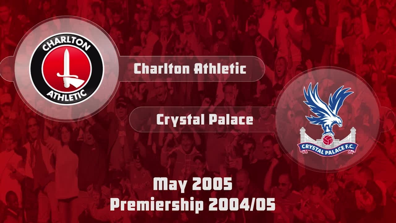 43 HIGHLIGHTS | Charlton 2 Crystal Palace 2 (May 2005)