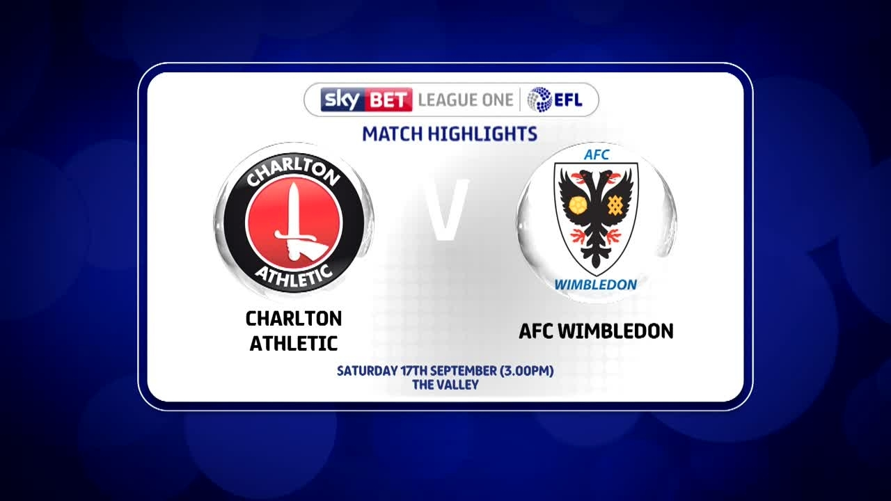 09 HIGHLIGHTS | Charlton 1 AFC Wimbledon 2 (Sept 2016)