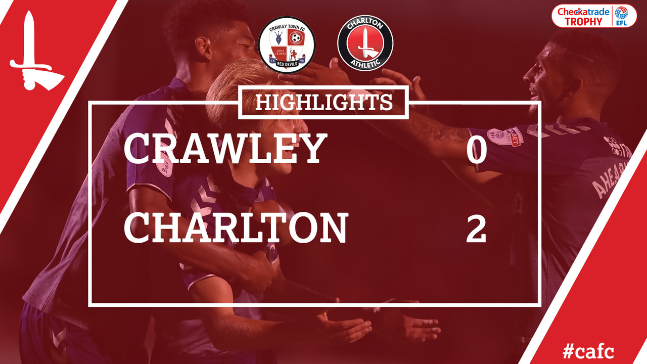 07 EXTENDED HIGHLIGHTS | Crawley 0 Charlton 2 (EFL Trophy Aug 2017)
