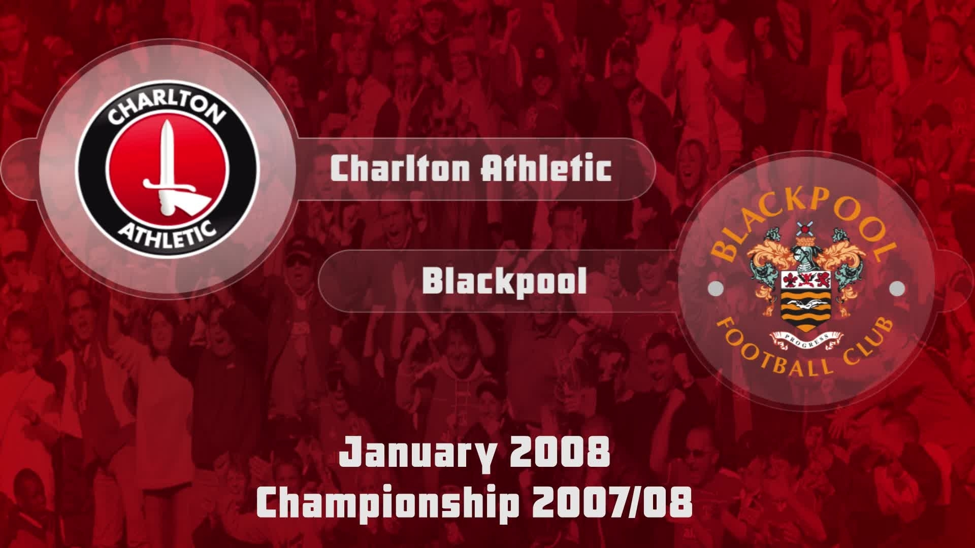 31 HIGHLIGHTS | Charlton 4 Blackpool 1 (Jan 2008)
