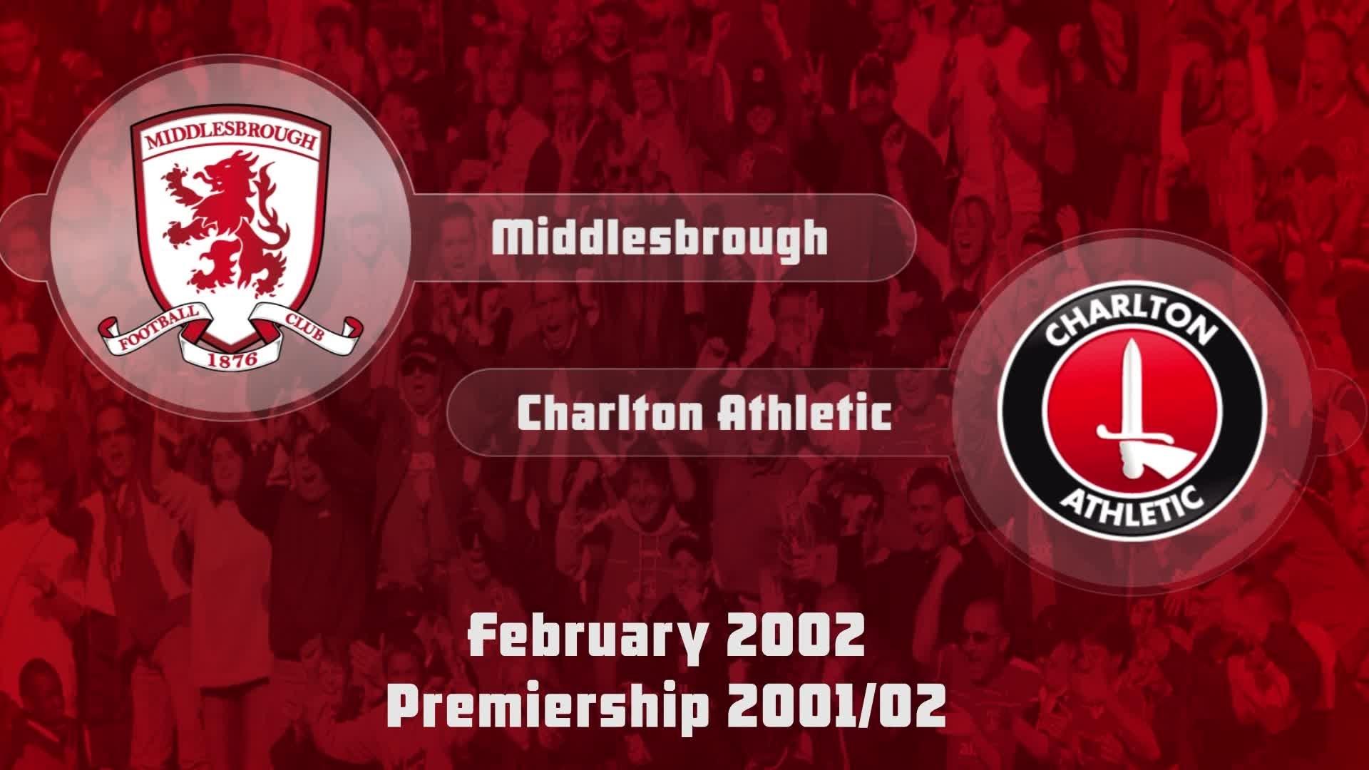30 HIGHLIGHTS | Middlesbrough 0 Charlton 0 (Feb 2002)