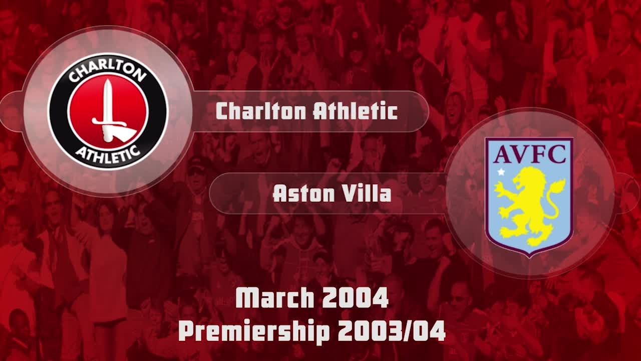 33 HIGHLIGHTS | Charlton 1 Aston Villa 2 (March 2004)