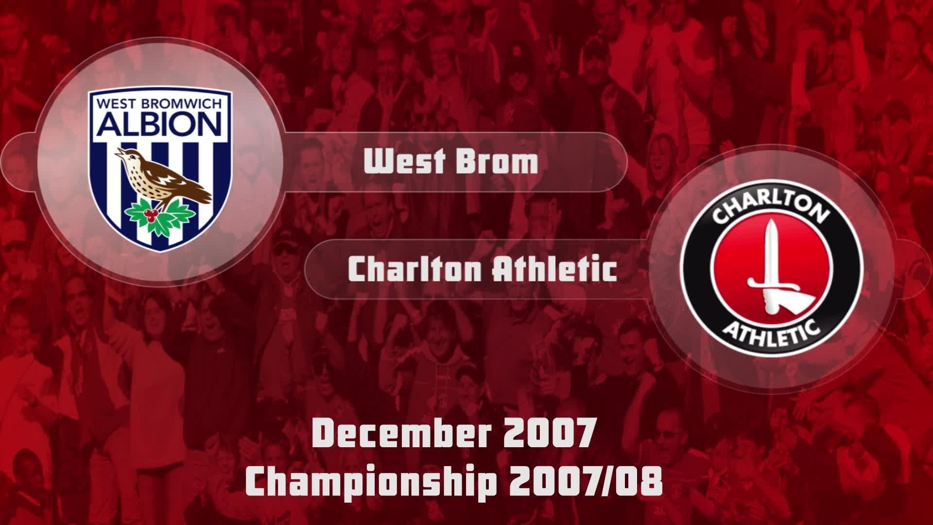 25 HIGHLIGHTS | West Brom 4 Charlton 2 (Dec 2007)
