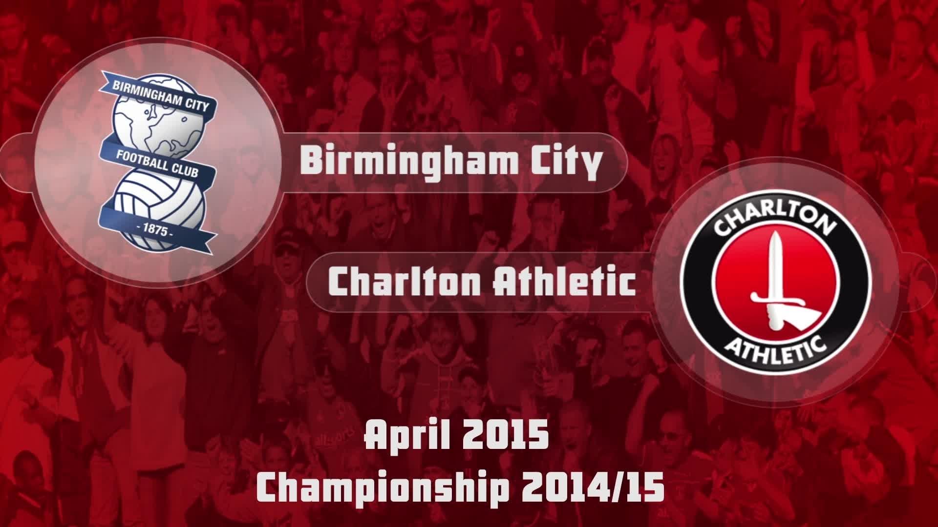 48 HIGHLIGHTS   Birmingham 1 Charlton 0 (April 2015)
