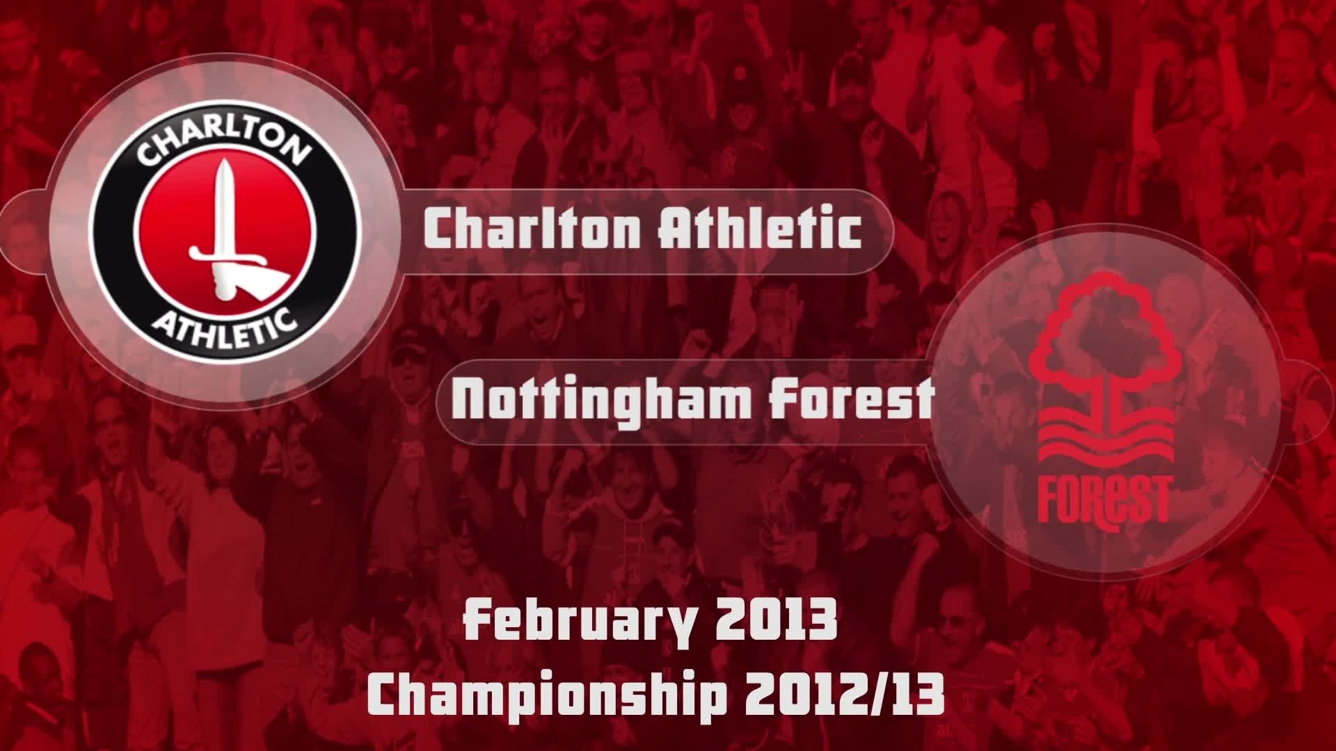36 HIGHLIGHTS | Charlton 0 Nottingham Forest 2 (Feb 2013)