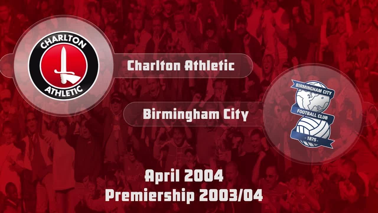 36 HIGHLIGHTS | Charlton 1 Birmingham 1 (April 2004)