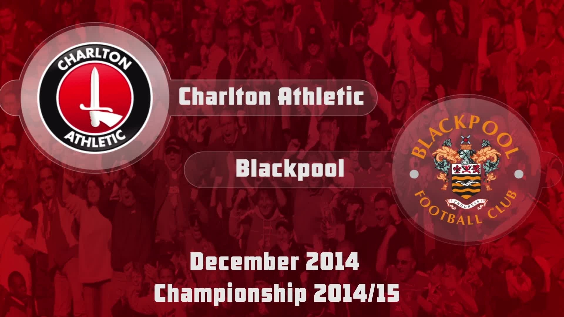 23 HIGHLIGHTS | Charlton 2 Blackpool 2 (Dec 2014)