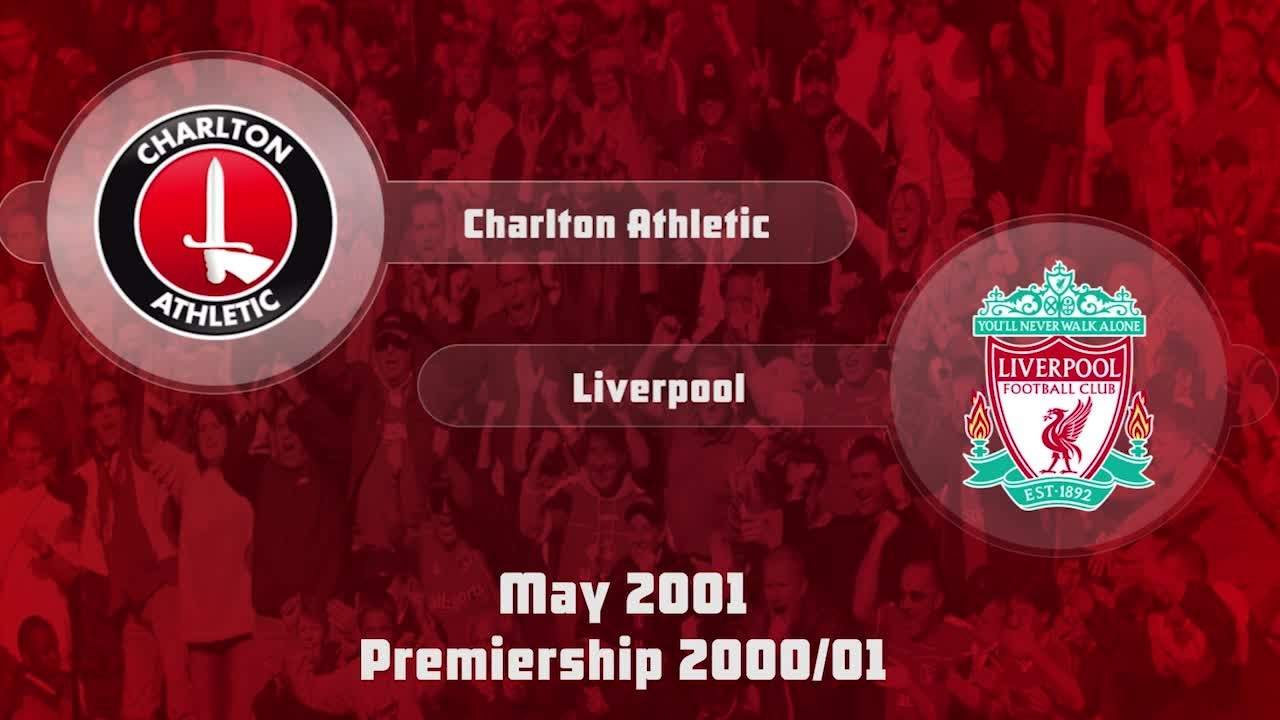 43 HIGHLIGHTS | Charlton 0 Liverpool 4 (May 2001)