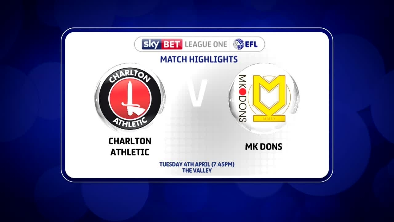 48 HIGHLIGHTS |  Charlton 0 MK Dons 2 (April 2017)