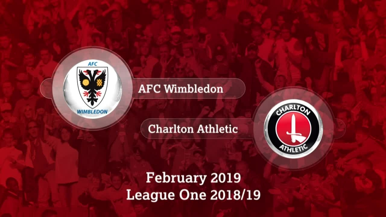 GOALS | AFC Wimbledon 1 Charlton 2 (February 2019)