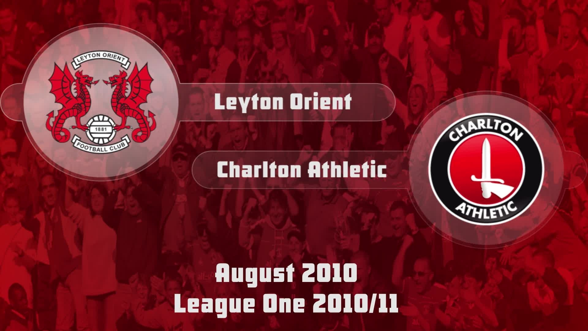 03 HIGHLIGHTS | Leyton Orient 1 Charlton 3 (Aug 2010)