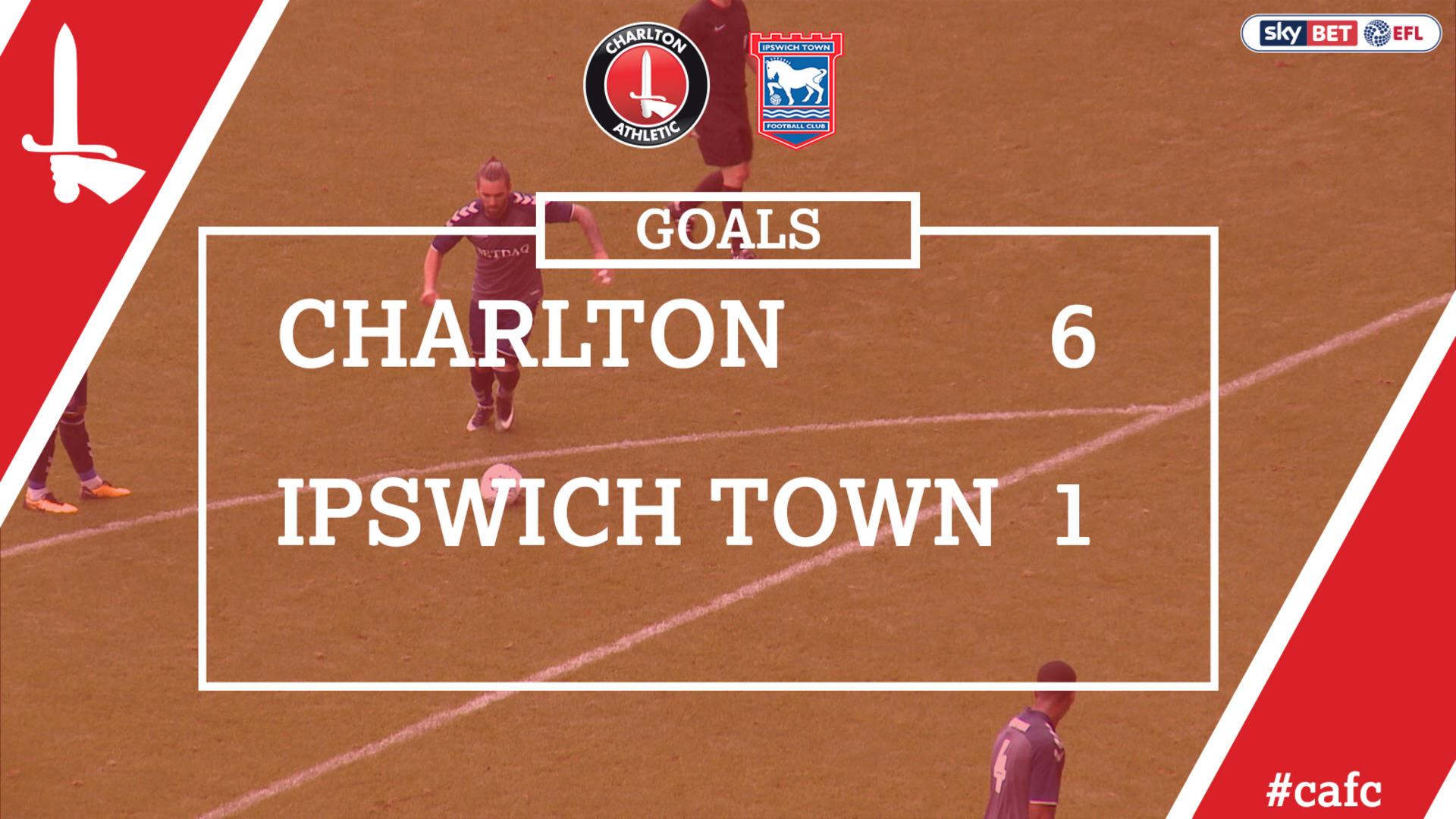 GOALS   Charlton 6 Ipswich Town 1
