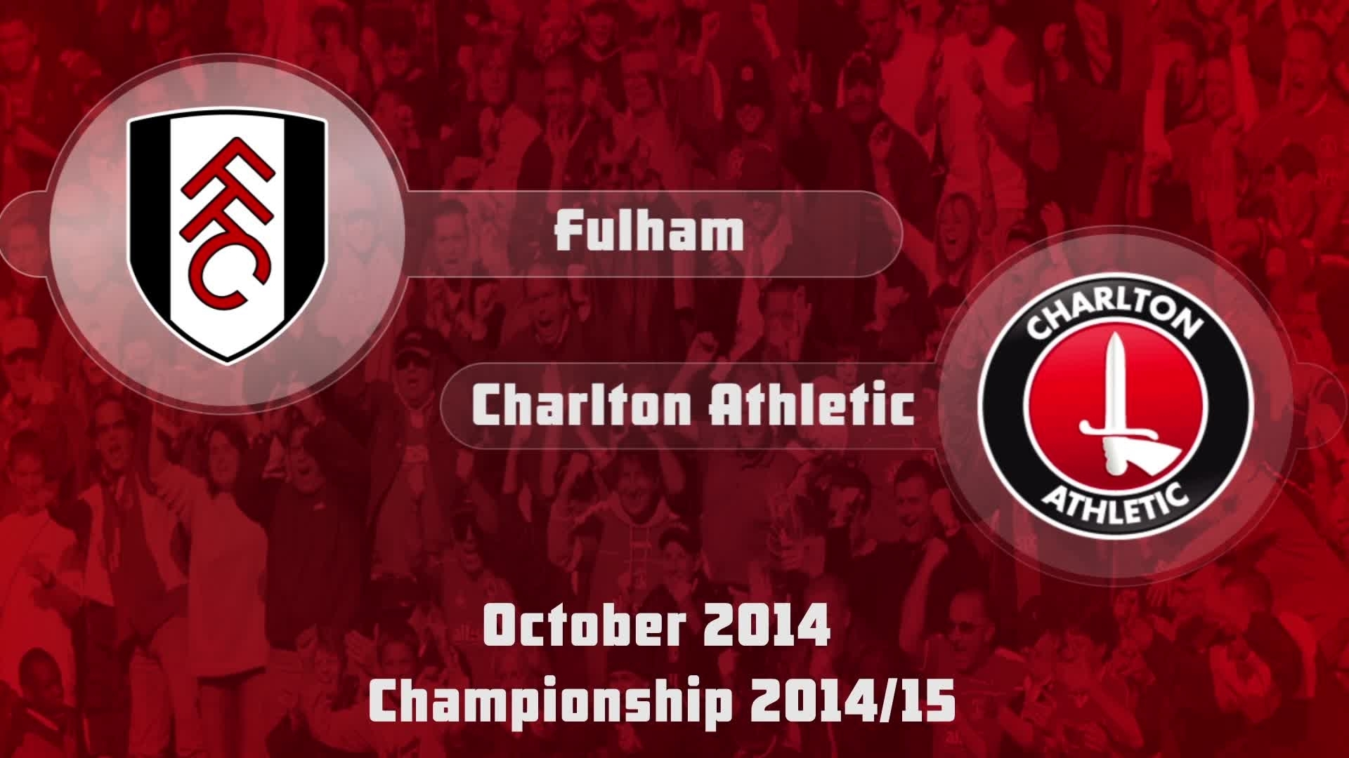 16 HIGHLIGHTS | Fulham 3 Charlton 0 (Oct 2014)