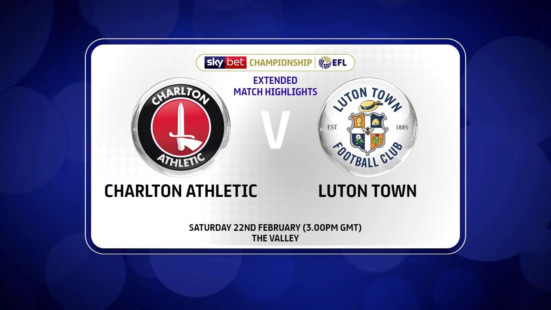EXTENDED | Charlton 3 Luton 1 (February 2020)