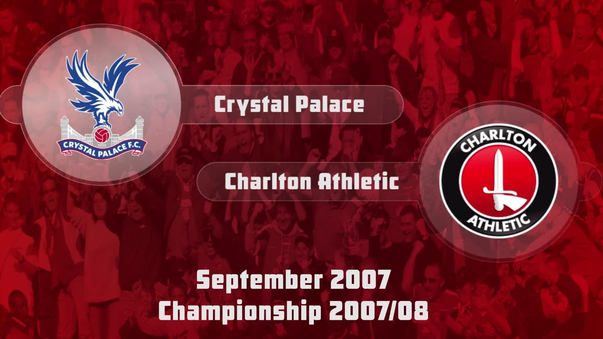 06 HIGHLIGHTS | Crystal Palace 0 Charlton 1 (Sept 2007)