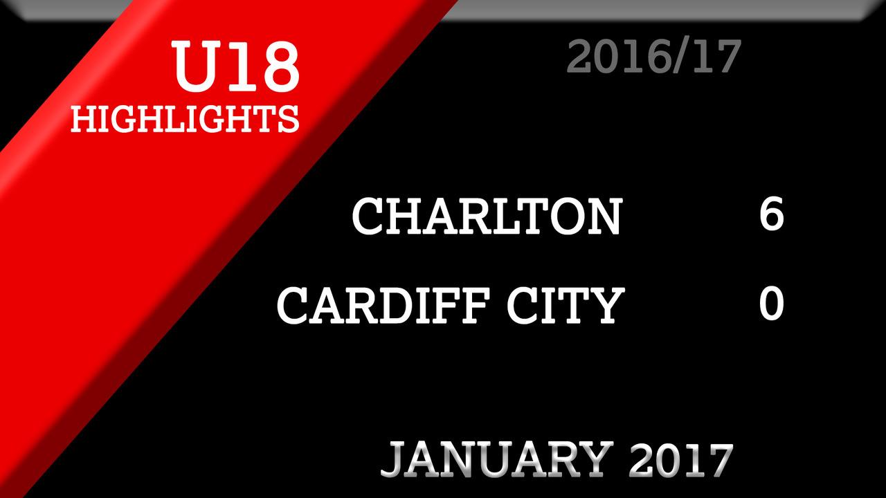 Charlton U18s 6 Cardiff City U18s 0 (Jan 2017)