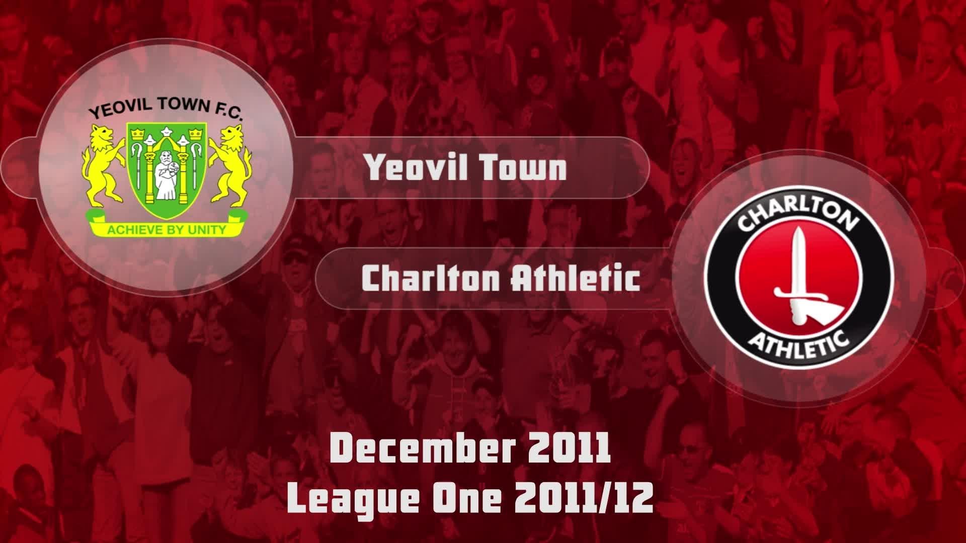 27 HIGHLIGHTS   Yeovil 2 Charlton 3 (Dec 2011)