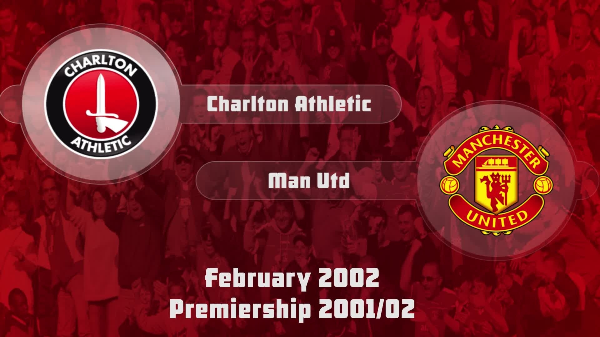 31 HIGHLIGHTS | Charlton 0 Man Utd 2 (Feb 2002)