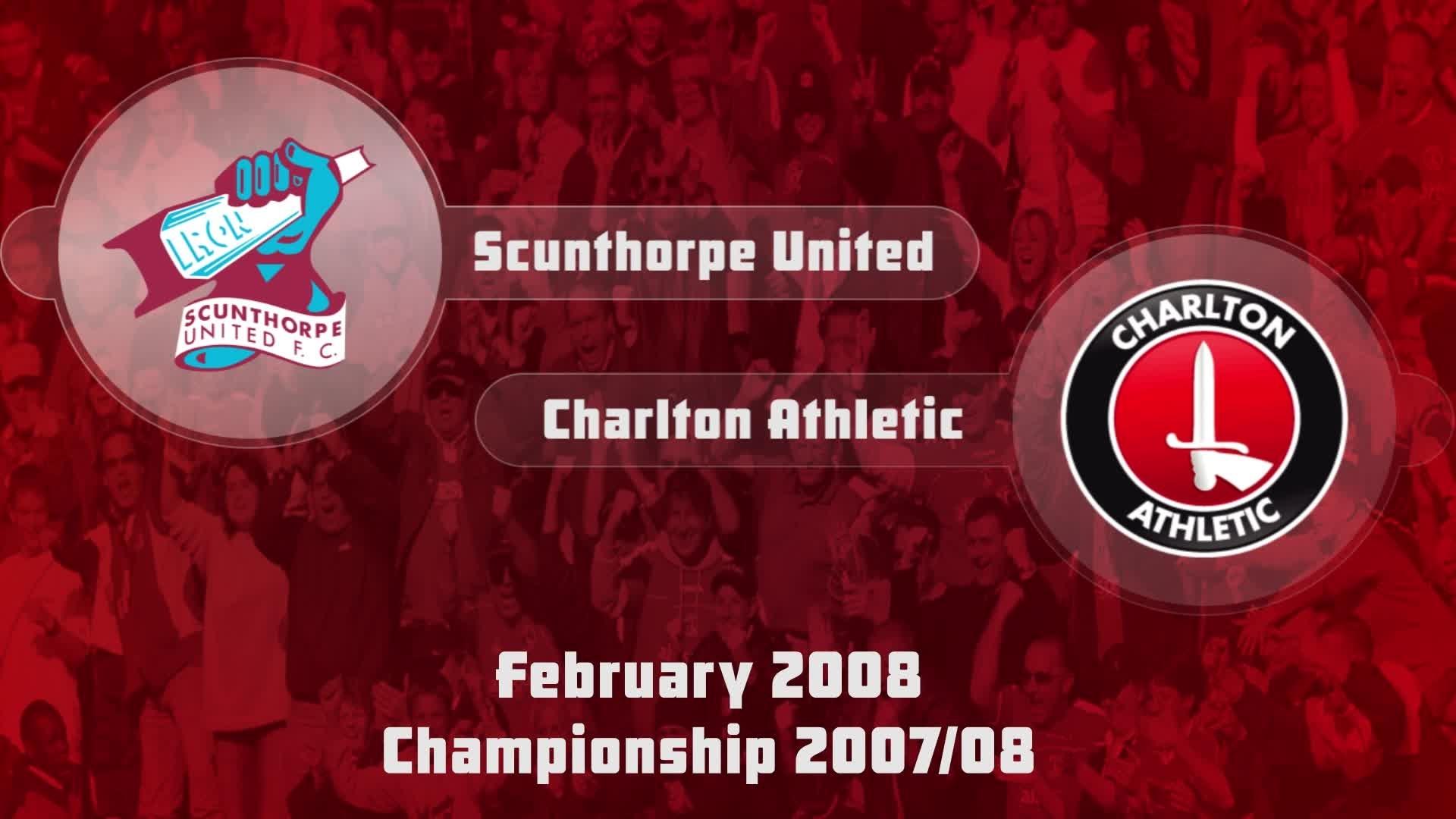 35 HIGHLIGHTS | Scunthorpe 1 Charlton 0  (Feb 2008)
