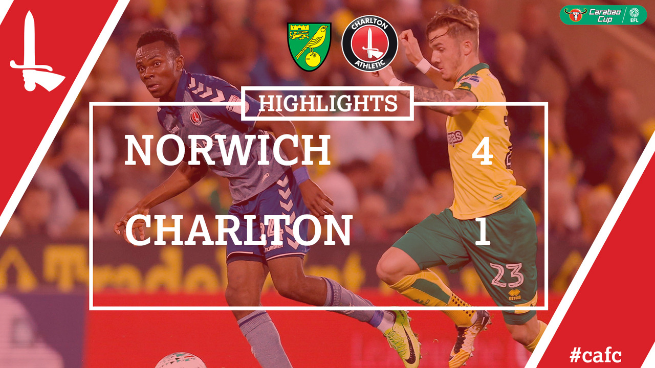 05 EXTENDED HIGHLIGHTS | Norwich 4 Charlton 1 (League Cup, Aug 2017)