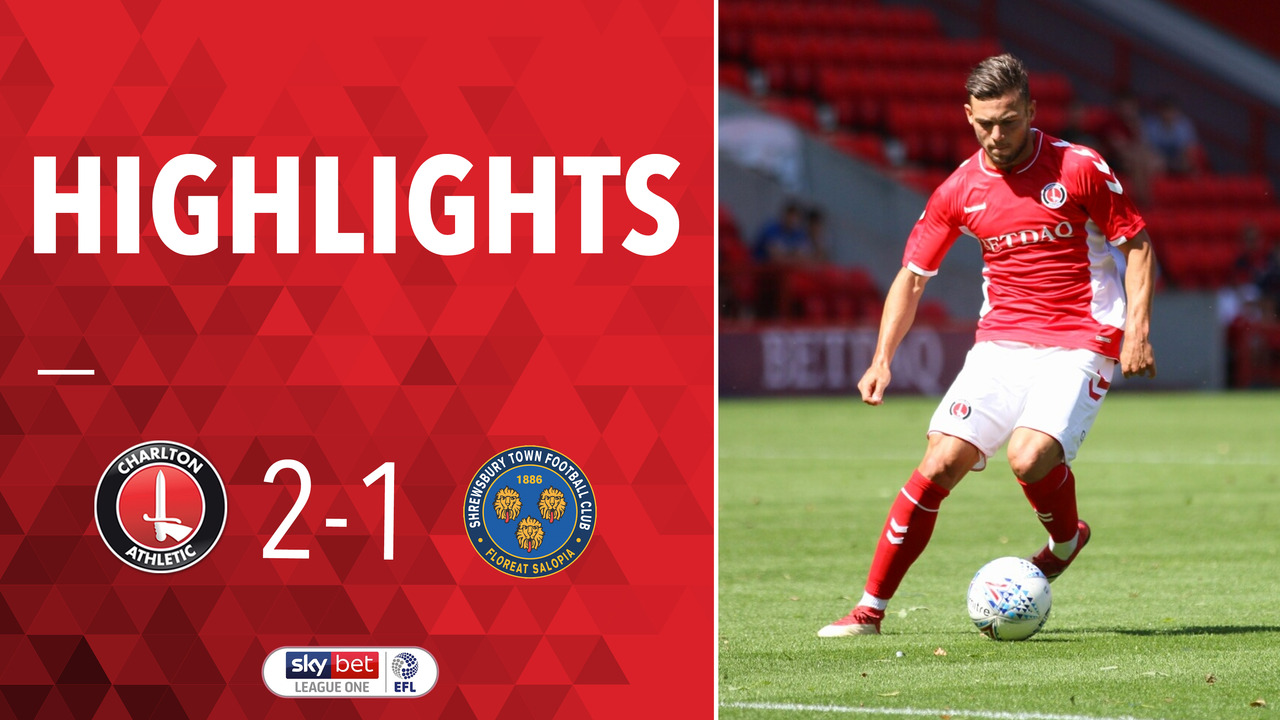 02 HIGHLIGHTS | Charlton 2 Shrewsbury 1 (Aug 2018)
