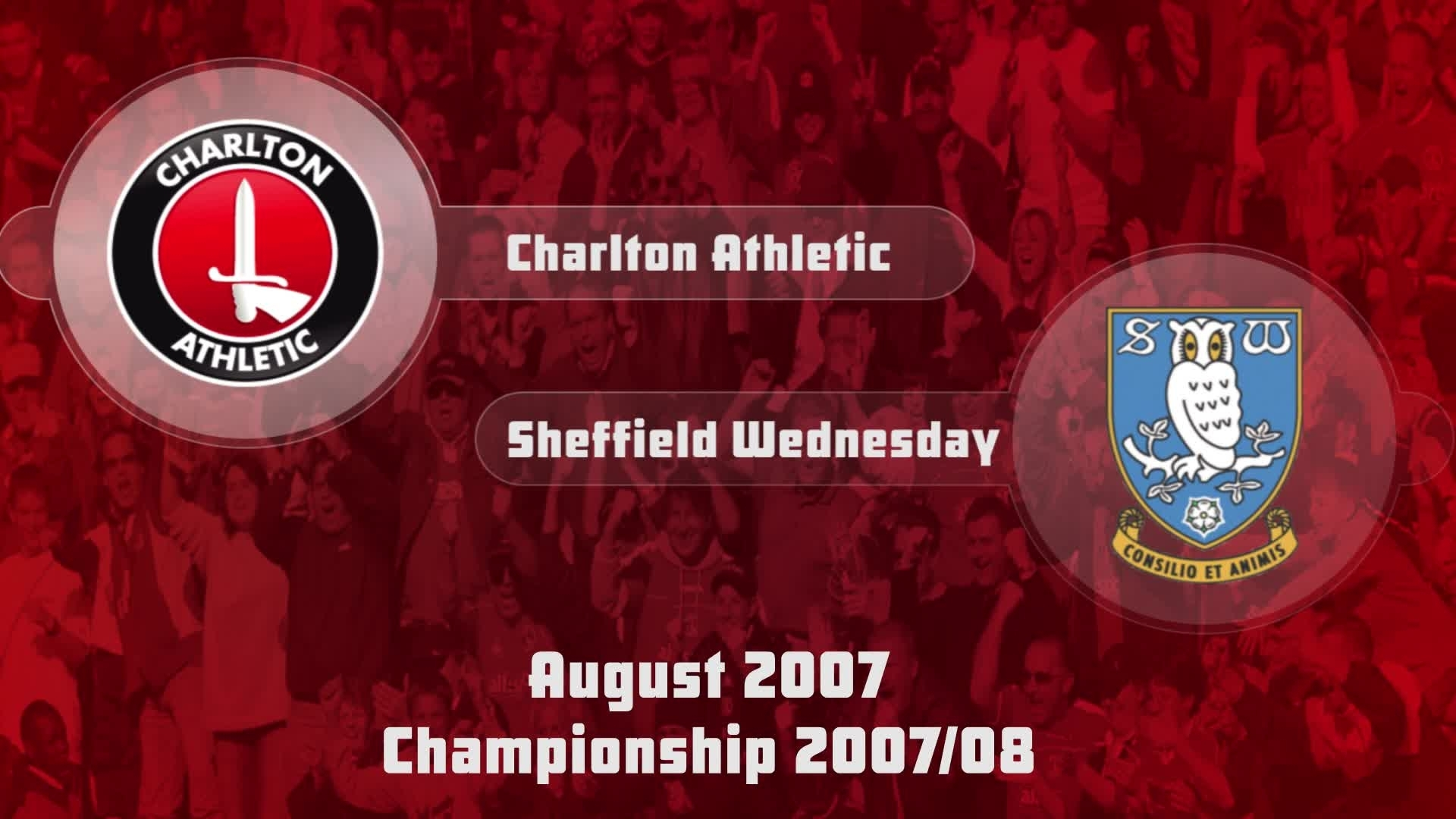 04 HIGHLIGHTS | Charlton 3 Sheffield Wednesday 2 (Aug 2007)