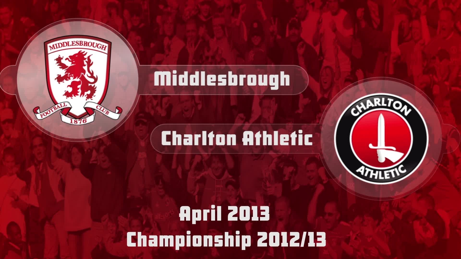 47 HIGHLIGHTS | Middlesbrough 2 Charlton 2 (April 2013)
