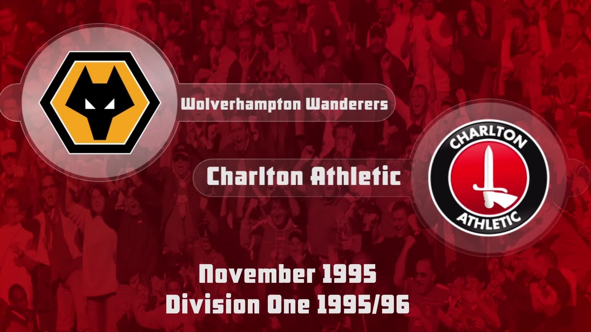 22 HIGHLIGHTS  | Wolves 0 Charlton 0 (Nov 1995)