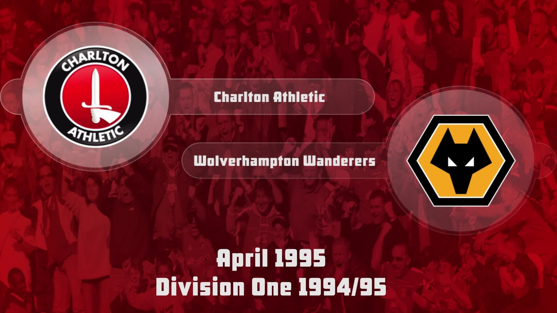 44 HIGHLIGHTS | Charlton 3 Wolves 2 (April 1995)