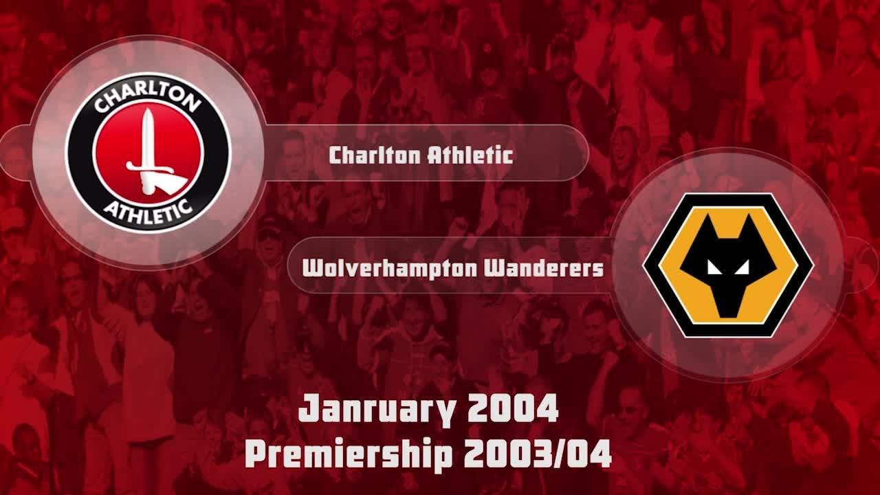24 HIGHLIGHTS   Charlton 2 Wolves 0 (Jan 2004)