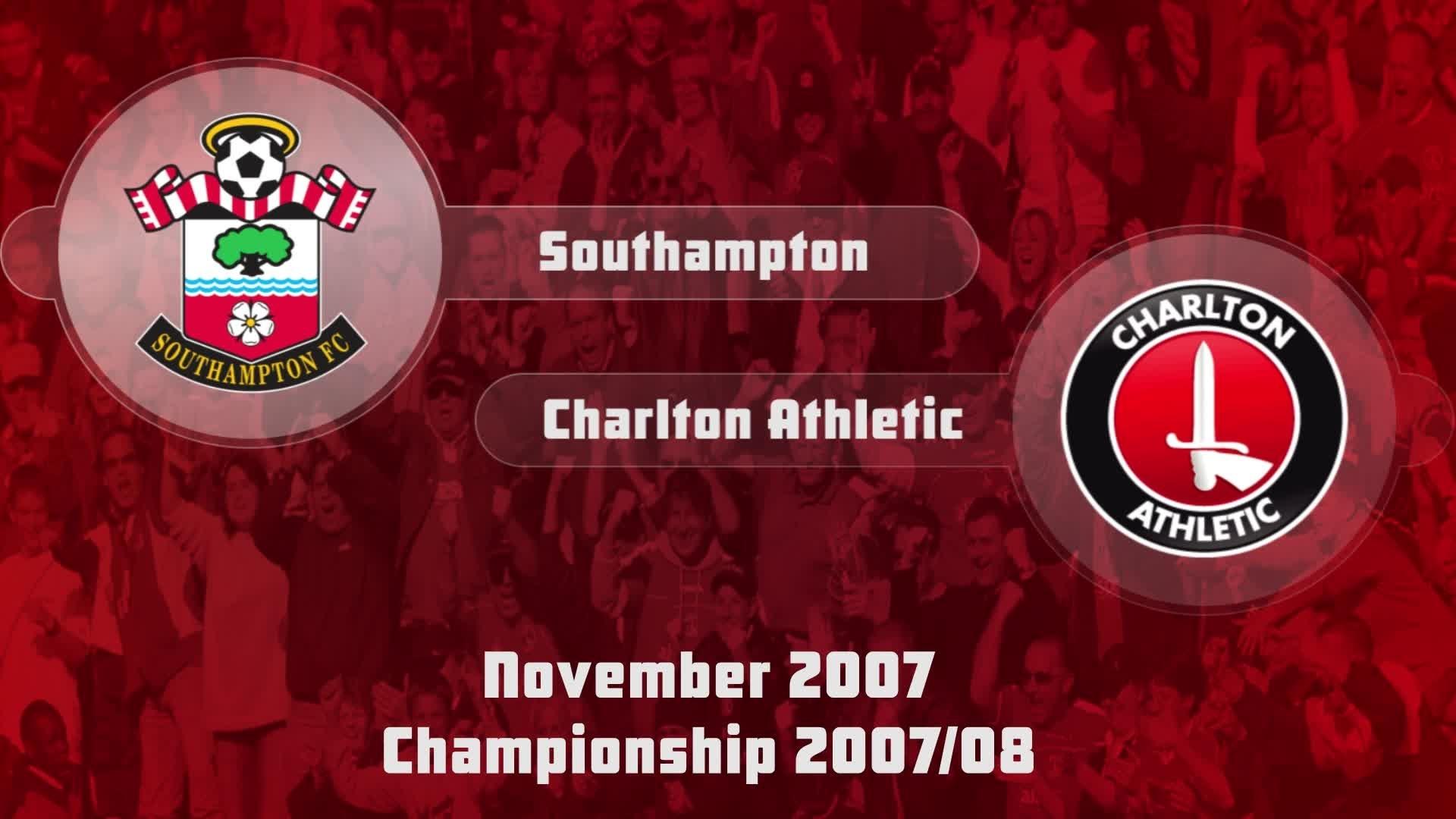 17 HIGHLIGHTS | Southampton 0 Charlton 1 (Nov 2007)