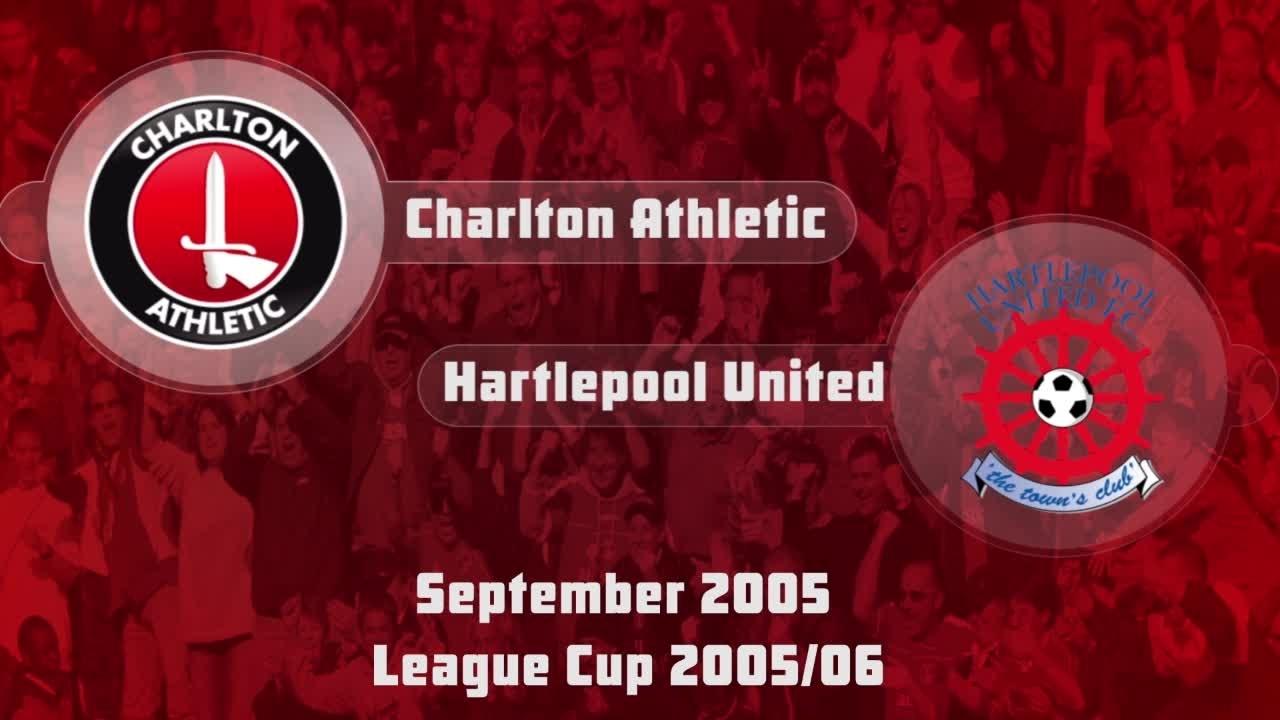 06 HIGHLIGHTS   Charlton 3 Hartlepool 1 (League Cup Sept 2005)