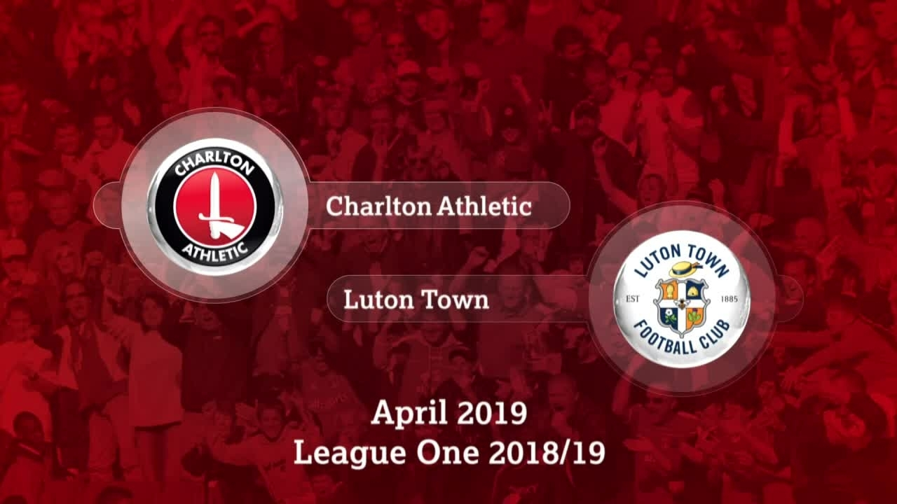 GOALS | Charlton 3 Luton Town 1(April 2019)