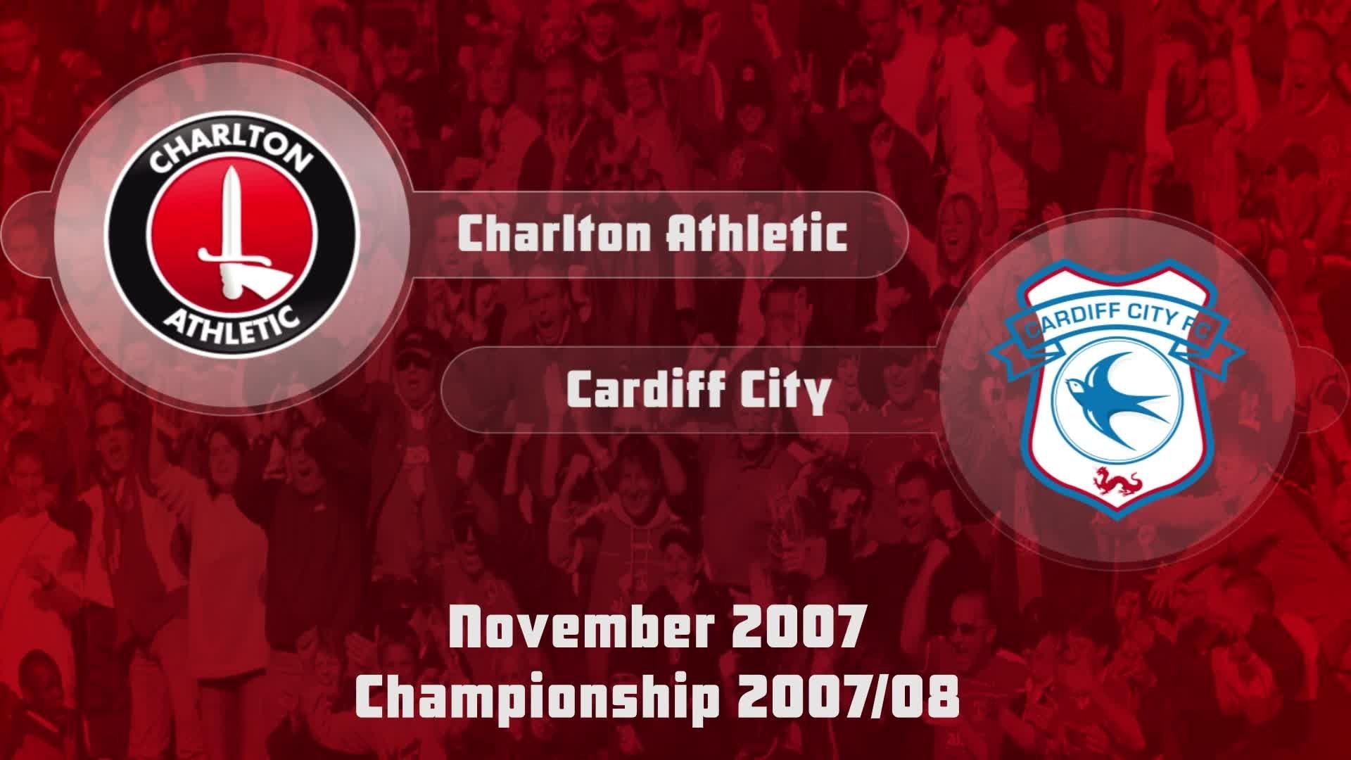 19 HIGHLIGHTS | Charlton 3 Cardiff 0 (Nov 2007)