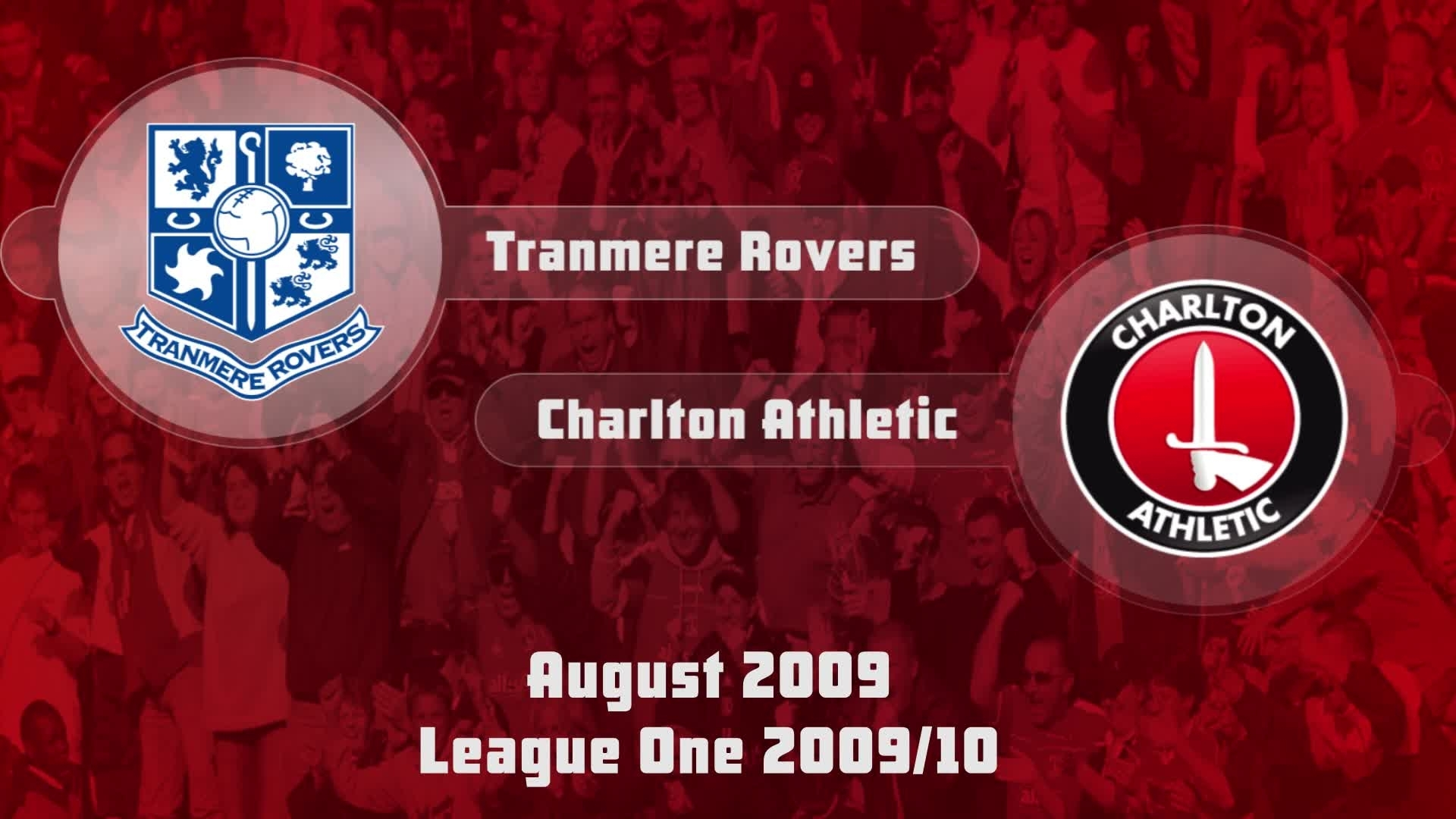 06 HIGHLIGHTS   Tranmere 0 Charlton 4 (Aug 2009)