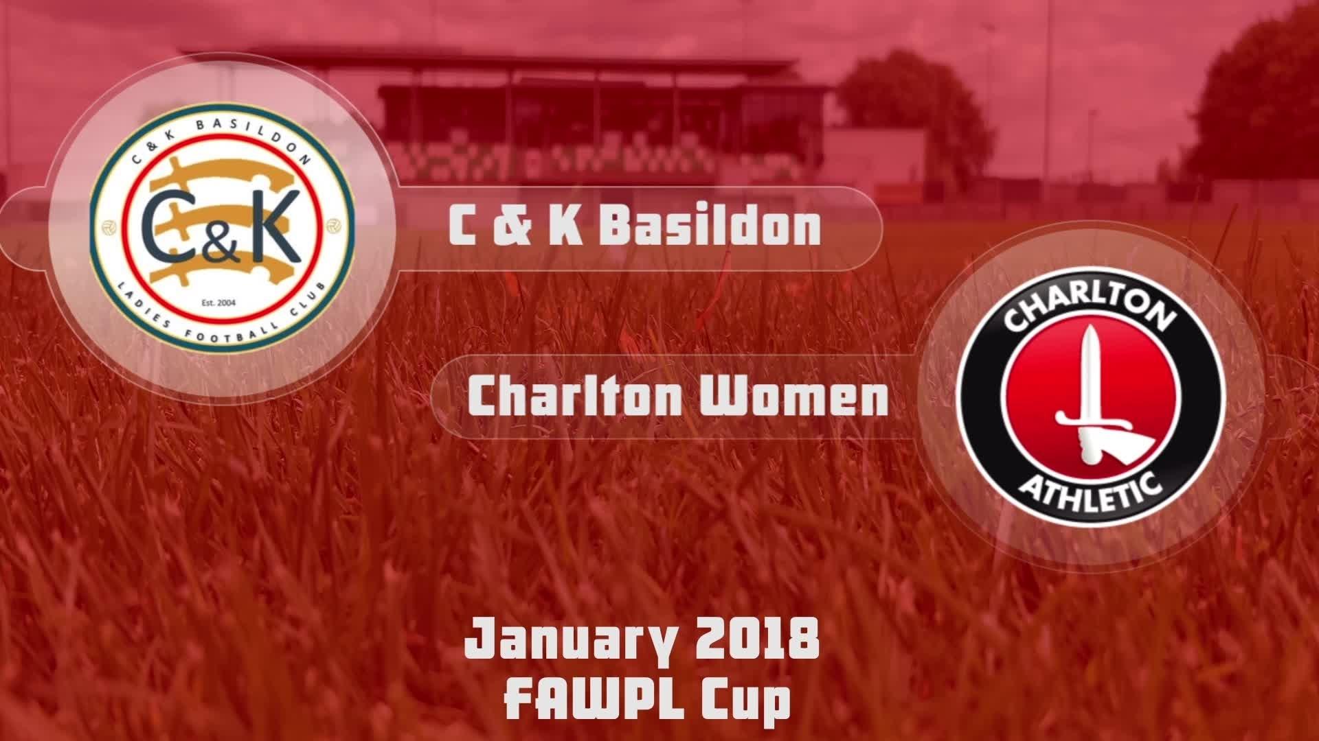 WOMEN HIGHLIGHTS | C & K Basildon 1 Charlton 2 (FAWPL Cup Jan 2018)