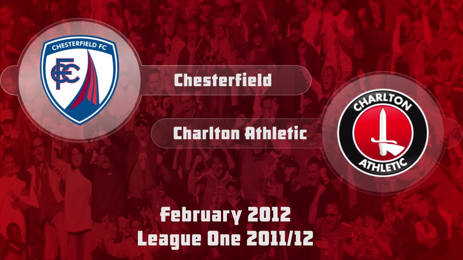 39 HIGHLIGHTS | Chesterfield 0 Charlton 4 (Feb 2012)