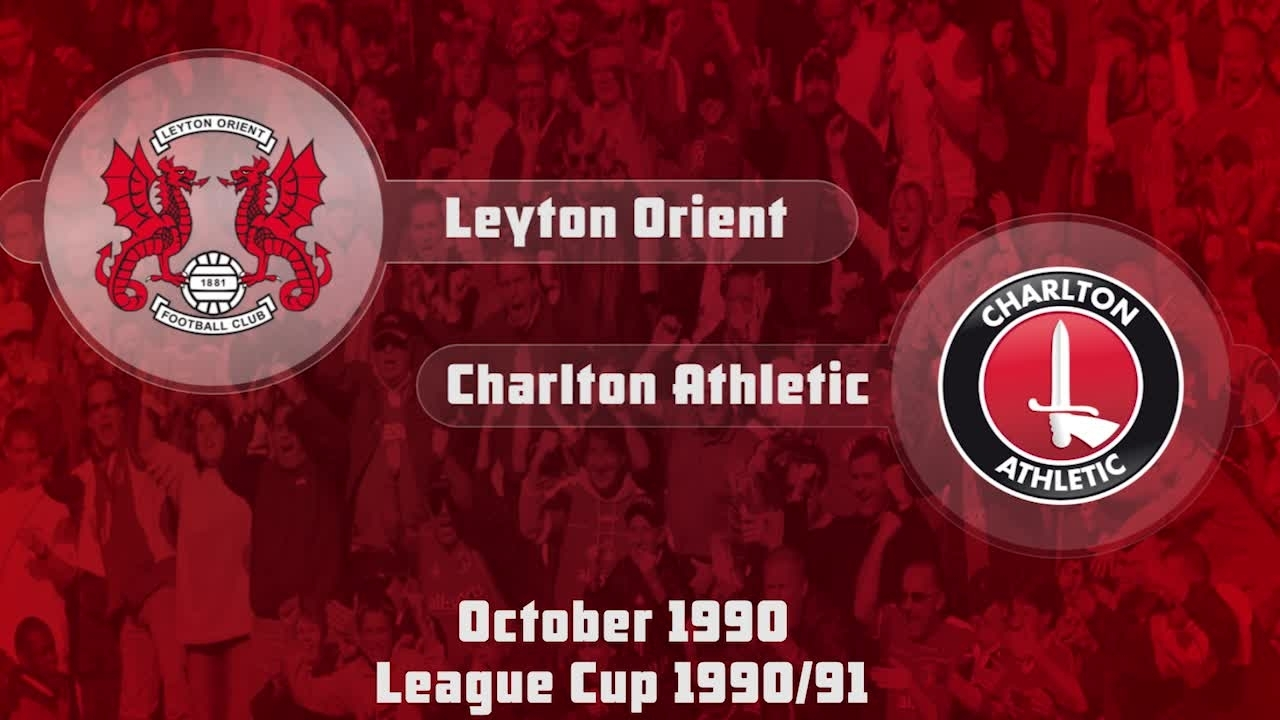 11 HIGHLIGHTS   Leyton Orient 1 Charlton 0 (League Cup Oct 1990)