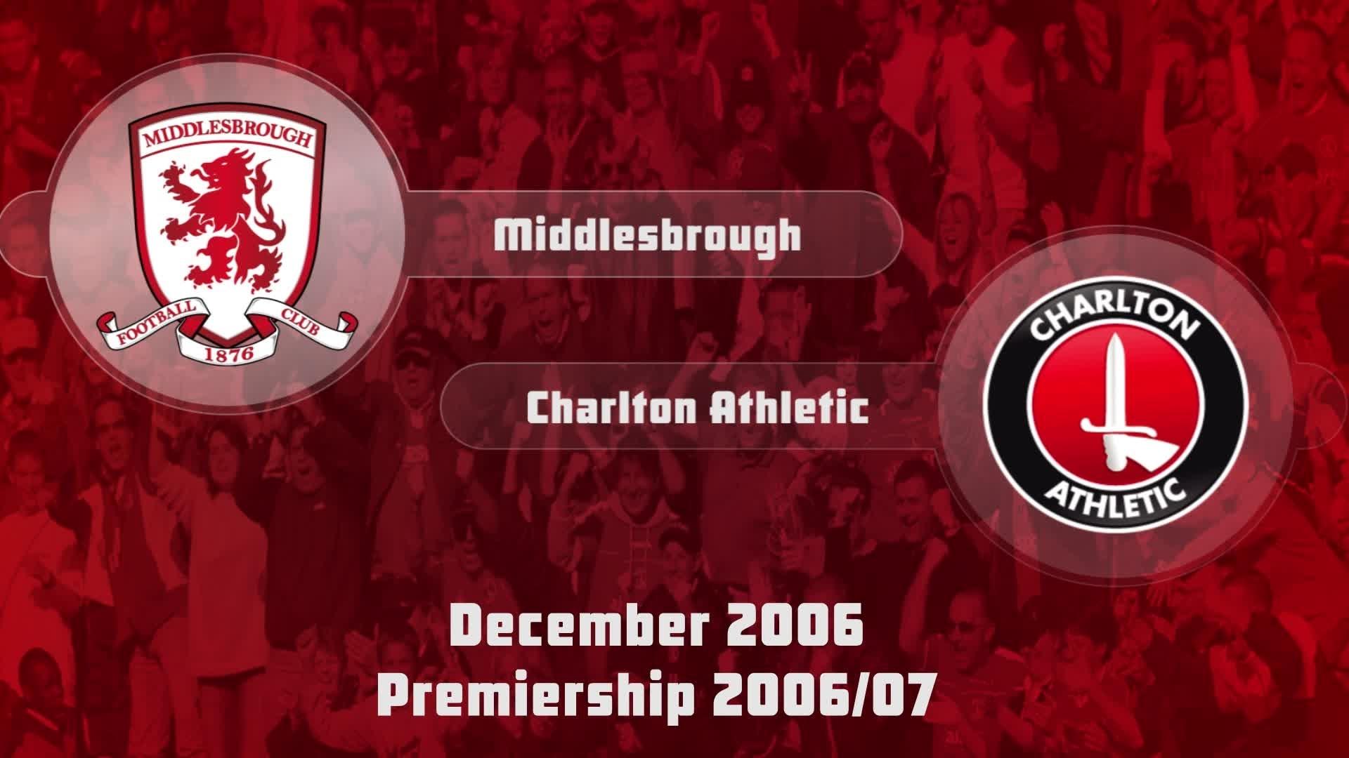 23 HIGHLIGHTS | Middlesbrough 2 Charlton 0 (Dec 2006)